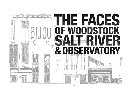 The Faces of Woodstock, Salt River & Observatory